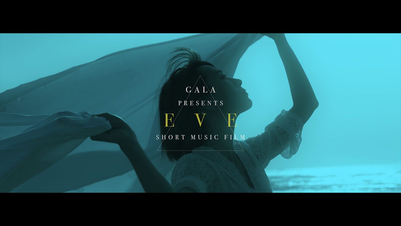 iMagic. GALA / SHORT MUSIC FILM 『 EVE 』